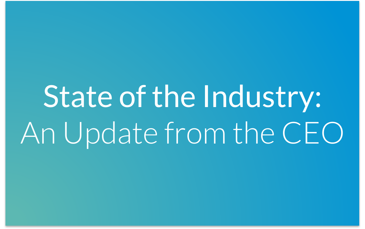 State of the Industry: An Update from the CEO